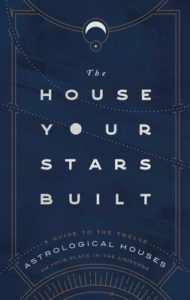 Book Cover of The House Your Stars Built by Rachel Stuart-Haas